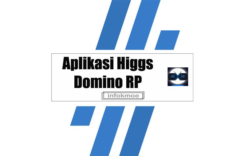 Aplikasi Higgs Domino RP