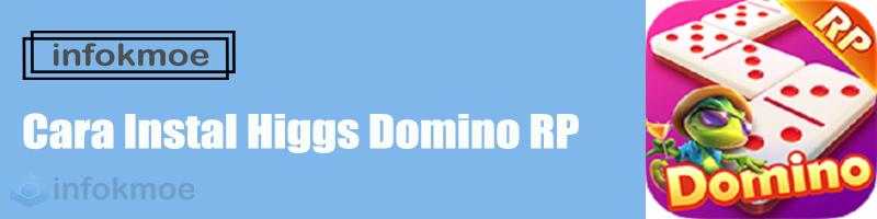 Cara Instal Higgs Domino RP