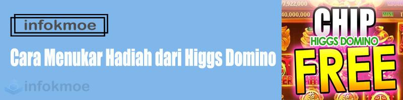 Cara Menukar Hadiah dari Higgs Domino