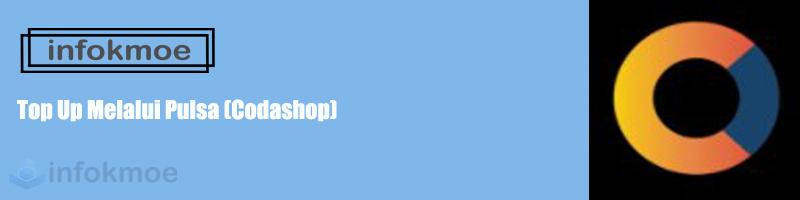 Top Up Melalui Pulsa (Codashop)