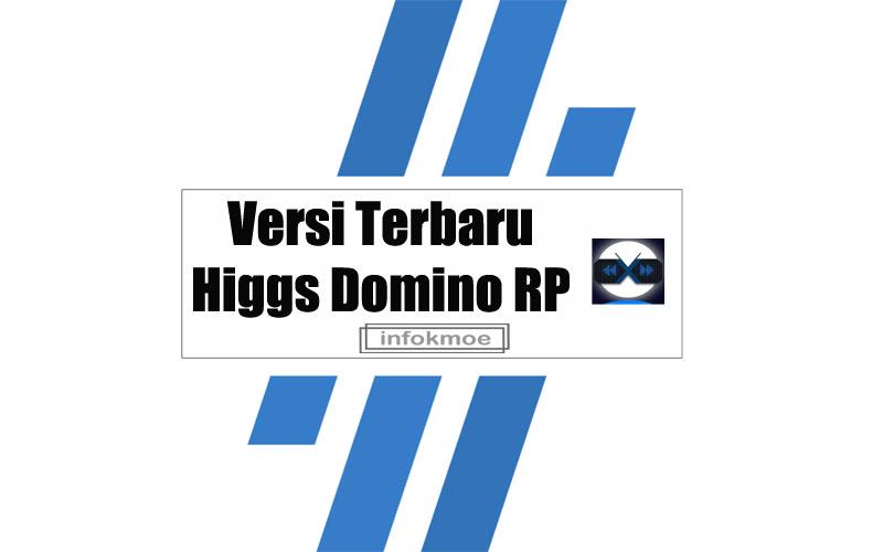 Versi Terbaru Higgs Domino RP
